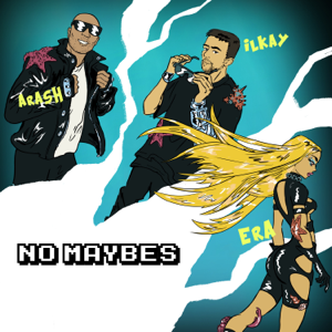 Ilkay Sencan, Era Istrefi & Arash - No Maybes
