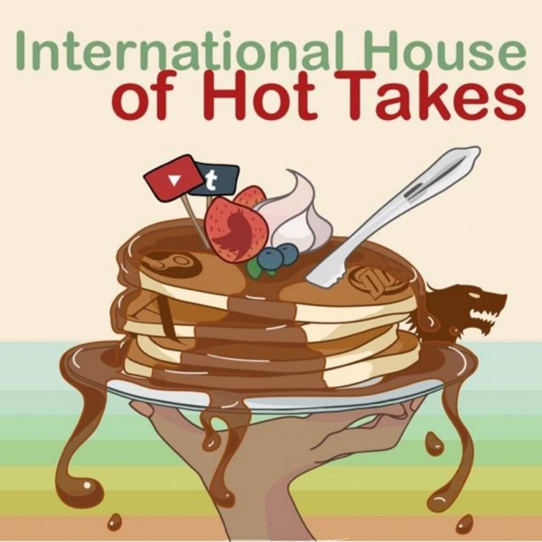 International House of Hot Takes