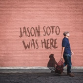 Jason Soto Was Here
