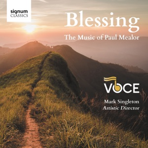 Blessing: The Music of Paul Mealor