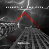 Killed By the City - Single