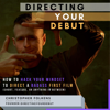 Christopher Folkens - Directing Your Debut: How to Hack Your Mindset to Direct a Badass First Film (Short, Feature, or Anything in Between) (Unabridged)  artwork