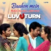 Baahon Mein From Luv U Turn Single