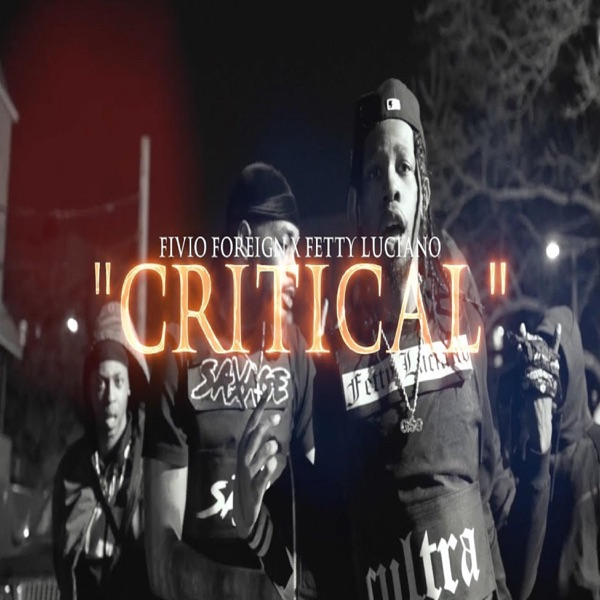 Critical (feat. Fetty Luciano) - Single