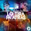 Jose De Rico & Omar Montes - Lo Tira pa Atrás (feat. Rasel & William Del Norte) artwork