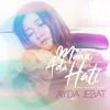 Ayda Jebat - Mana Ada Hati (Yang Ingin Trus Disakiti) artwork