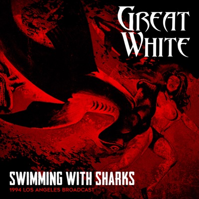 Swimming With Sharks (Live 1994) - Great White