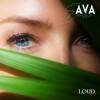 Loud - Ava