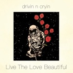 Drivin' N' Cryin' - If I'm Not There I'll Be Here