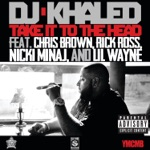 songs like Take It to the Head (feat. Chris Brown, Rick Ross, Nicki Minaj & Lil Wayne)