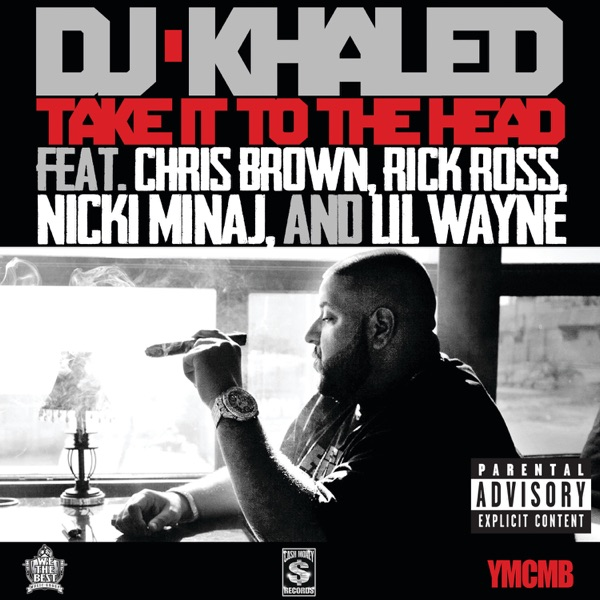 Take It to the Head (feat. Chris Brown, Rick Ross, Nicki Minaj & Lil Wayne) - Single