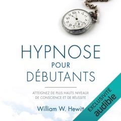 Hypnose pour débutants. Atteignez de plus hauts niveaux de conscience et de réussite