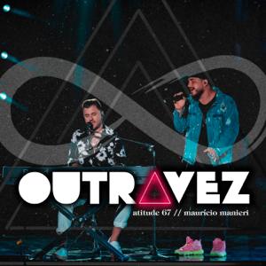 Atitude 67 & Maurício Manieri - Outra Vez (Ao Vivo)