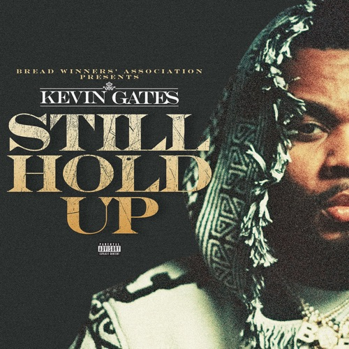Kevin Gates – Still Hold Up [iTunes Plus AAC M4A]