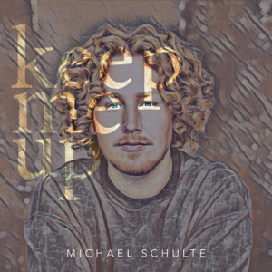 Michael Schulte - Keep Me Up