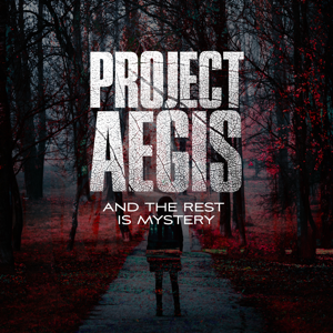 Project Aegis - And the Rest Is Mystery