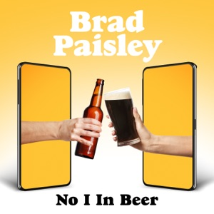Brad Paisley - No I in Beer