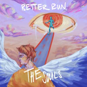 The Souls - Better Run