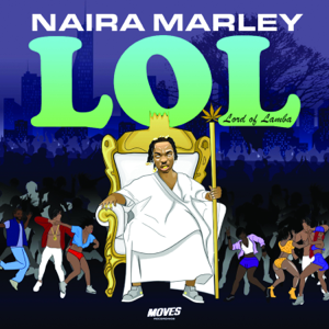 Naira Marley - Lol (Lord of Lamba) - EP