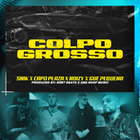 Snik, Capo Plaza & Guè Pequeno - Colpo Grosso (feat. Noizy) artwork
