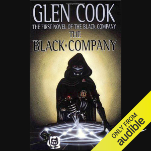 The Black Company: Chronicles of The Black Company, Book 1 (Unabridged)