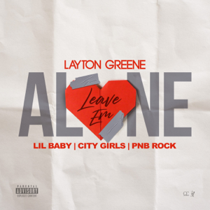 Layton Greene, Lil Baby & City Girls - Leave Em Alone feat. PnB Rock