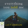 Everything You Told Me (Unabridged) AudioBook Download