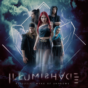 ILLUMISHADE - ECLYPTIC: Wake of Shadows