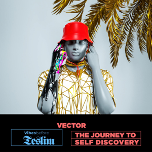 Vector - VIBES BEFORE TESLIM: The Journey To Self Discovery