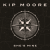 Kip Moore - She's Mine artwork