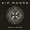She s Mine - Kip Moore mp3
