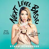 Next Level Basic (Unabridged) - Stassi Schroeder Cover Art