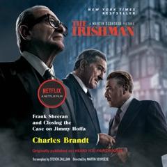 The Irishman (Movie Tie-In): Frank Sheeran and Closing the Case on Jimmy Hoffa (Unabridged)