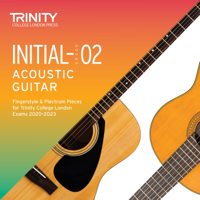Tom J Walker & Simon Hurley - Initial-Grade 2 Acoustic Guitar Fingerstyle & Plectrum Pieces for Trinity College London Exams 2020-2023 artwork