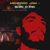 Shik O Pik  Mehraad Jam - Mehraad Jam