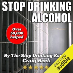 Stop Drinking Alcohol: Quit Drinking with the Alcohol Lied to Me Method (Unabridged)