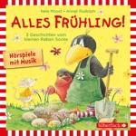Alles Frühling!: Alles Freunde!, Alles wächst!, Alles gefärbt!