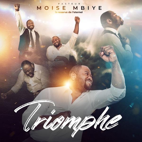 Moise Mbiye - Triomphe : La réserve de l'éternel