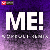 Me! (Extended Workout Remix) - Power Music Workout