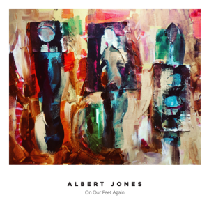 Albert Jones - On Our Feet Again - EP
