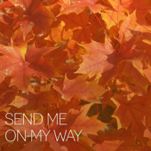Send Me on My Way - Guy Meets Girl