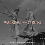 Matt Berninger - Walking on a String (feat. Phoebe Bridgers)