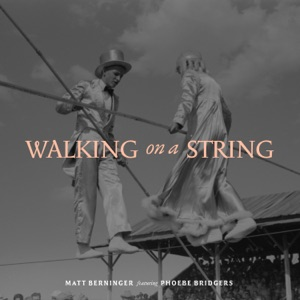 Matt Berninger - Walking on a String feat. Phoebe Bridgers