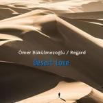 songs like Desert Love