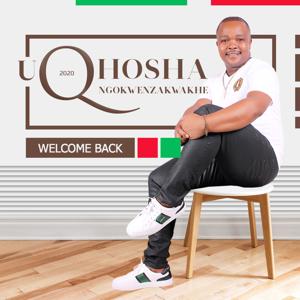 uQhoshangokwenzakwakhe - Welcome Back