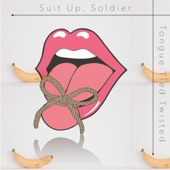 Suit Up, Soldier - Tongue Tied Twisted