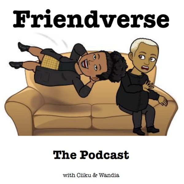 Friendverse: The Podcast