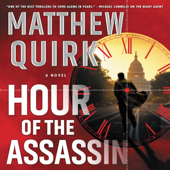 Hour of the Assassin - Matthew Quirk Cover Art