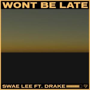 Swae Lee - Won't Be Late feat. Drake