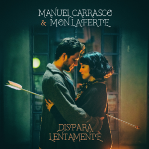 descargar bajar mp3 Dispara Lentamente Manuel Carrasco & Mon Laferte